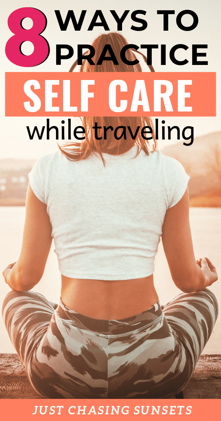 8 strategies for self care while traveling