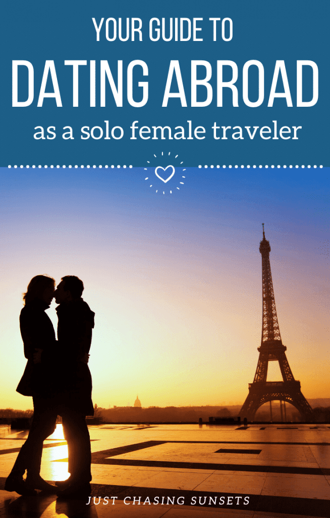 Your guide to dating abroad as a solo female traveler