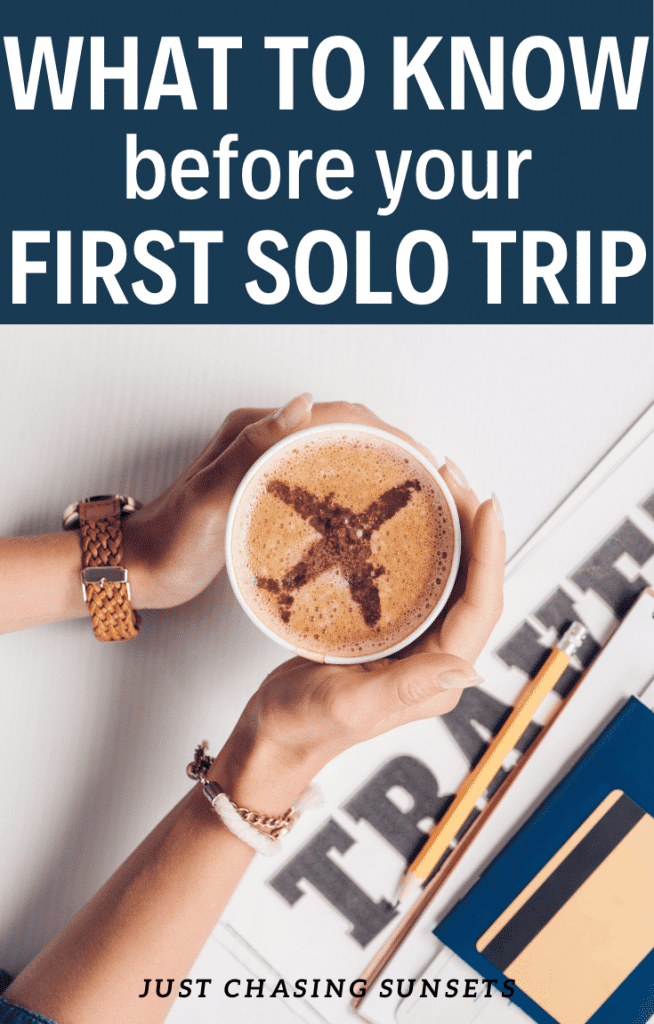 what to know before your first solo trip