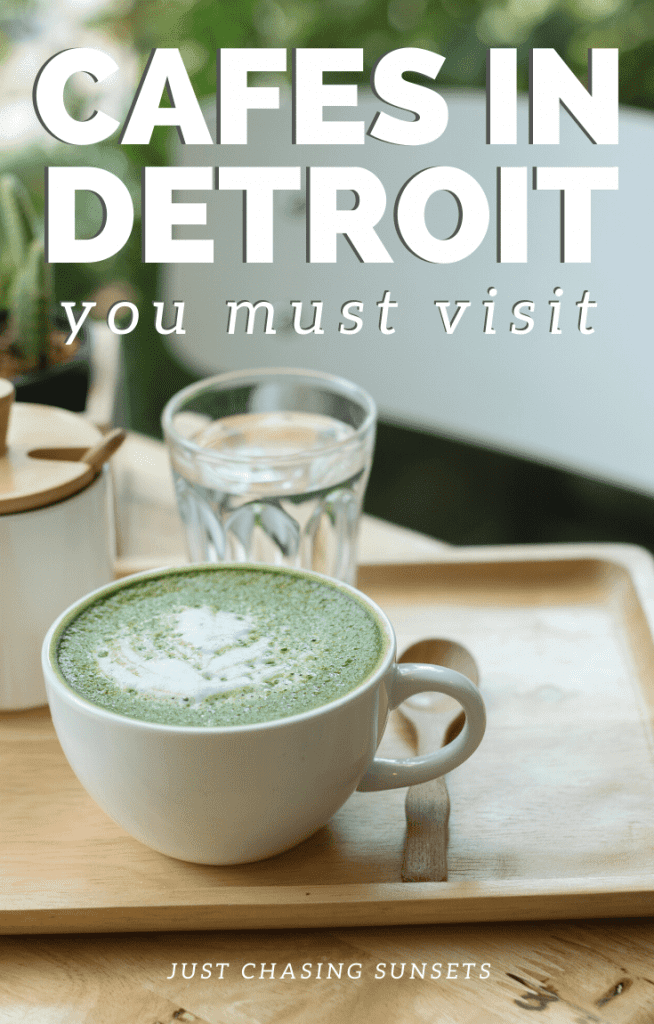 Cafes in Detroit you must visit
