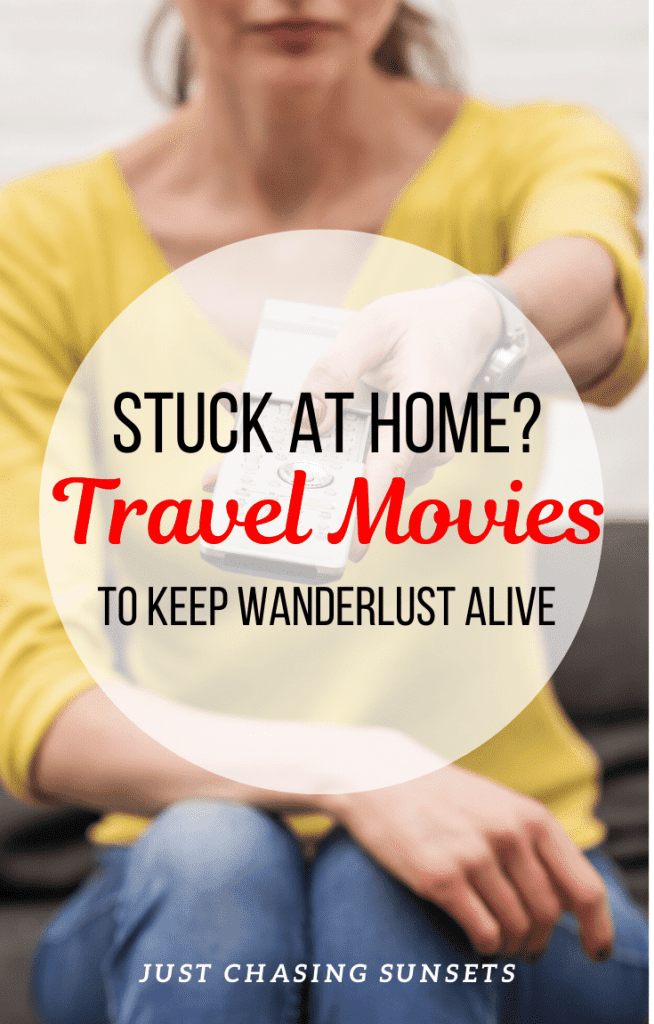 Stuck at home? Travel movies to keep wanderlust alive