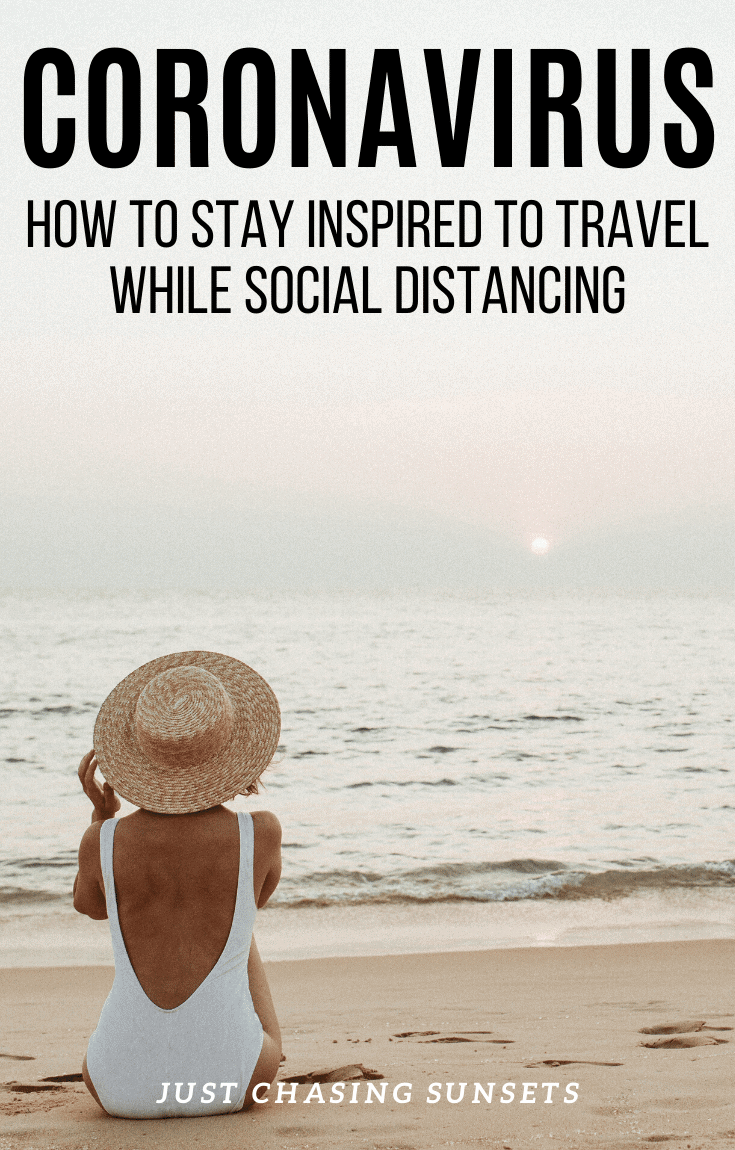 Coronavirus: how to stay inspired to travel while social distancing